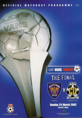 2002 LDV TROPHY FINAL - BLACKPOOL v CAMBRIDGE UNITED