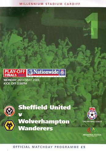 2003 DVISION 1 PLAY-OFF FINAL - SHEFFIELD UNITED v WOLVES