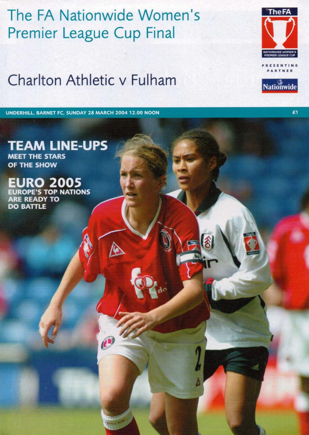 2004 WOMENS LEAGUE CUP FINAL - FULHAM v CHARLTON ATHLETIC