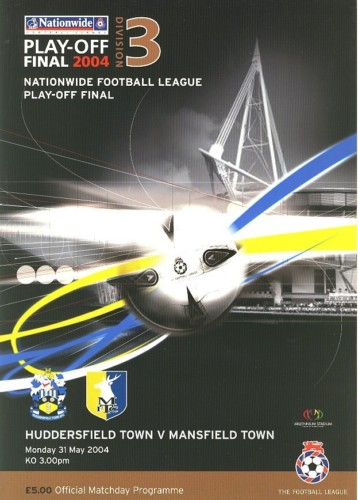 2004 DIV 3 PLAY-OFF FINAL- HUDDERSFIELD v MANSFIELD
