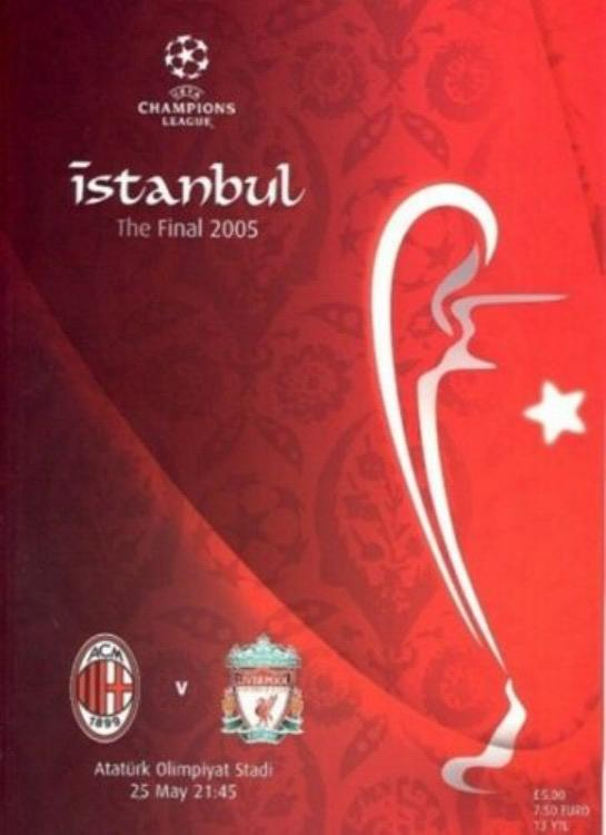 2005 CHAMPIONS LEAGUE FINAL - LIVERPOOL v AC MILAN