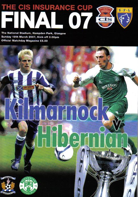 2007 SCOTTISH CIS CUP FINAL - KILMARKNOCK v HIBERNIAN