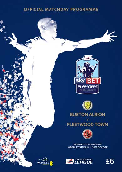 2014 LEAGUE TWO PLAY-OFF FINAL - BURTON ALBION v FLEETWOOD TOWN