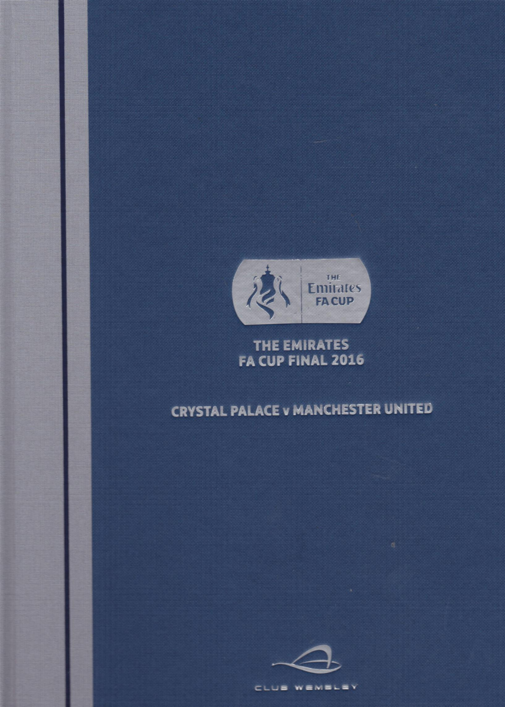 2016 FA CUP FINAL - MAN UTD v CRYSTAL PALACE