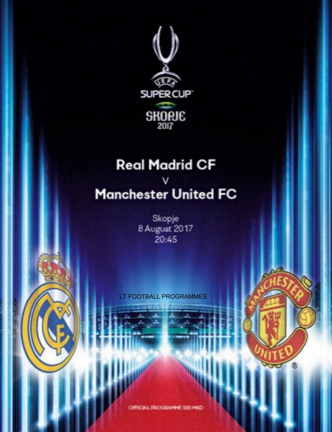 2017 SUPER CUP - MAN UTD v REAL MADRID