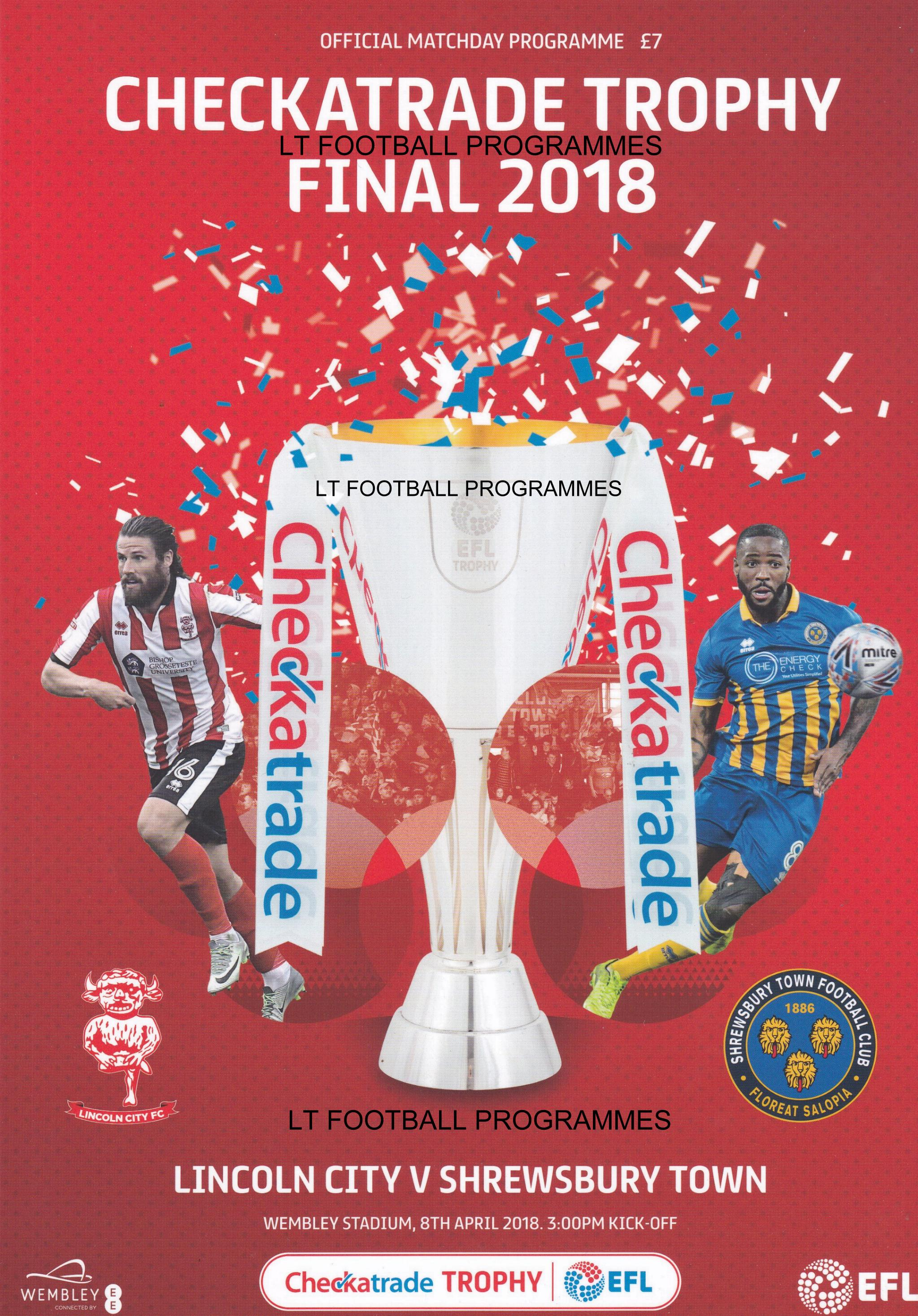 2018 CHECKATRADE TROPHY FINAL - LINCOLN CITY v SHREWSBURY TOWN