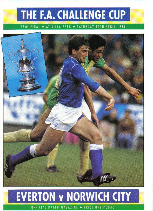 1989 FA CUP SEMI-FINAL - EVERTON v NORWICH CITY